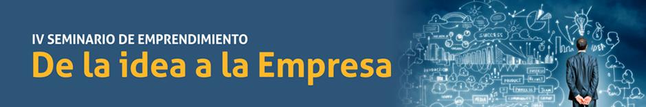 """IV Seminario de Emprendimiento """"De la idea a la Empresa 2016"""""""